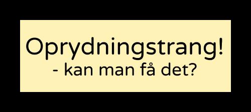 Oprydningstrang - IDE:SIGN
