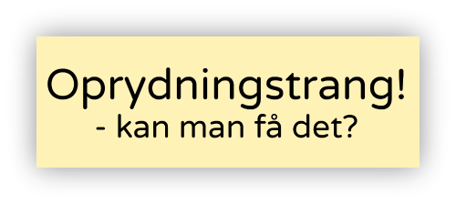 Oprydningstrang - IDE:SIGN