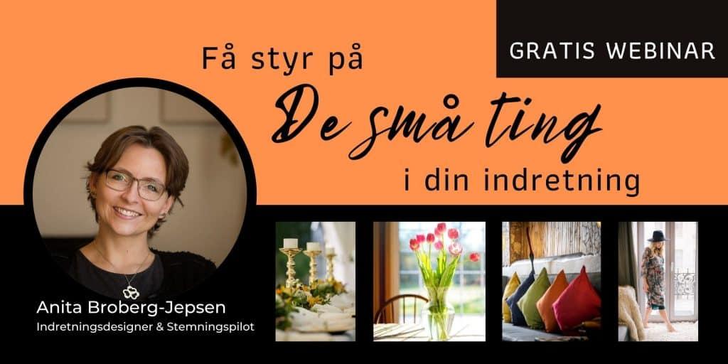 Der vises billeder af interiør og inviteres til GRATIS webinar om at få styr på de små ting i din indretning